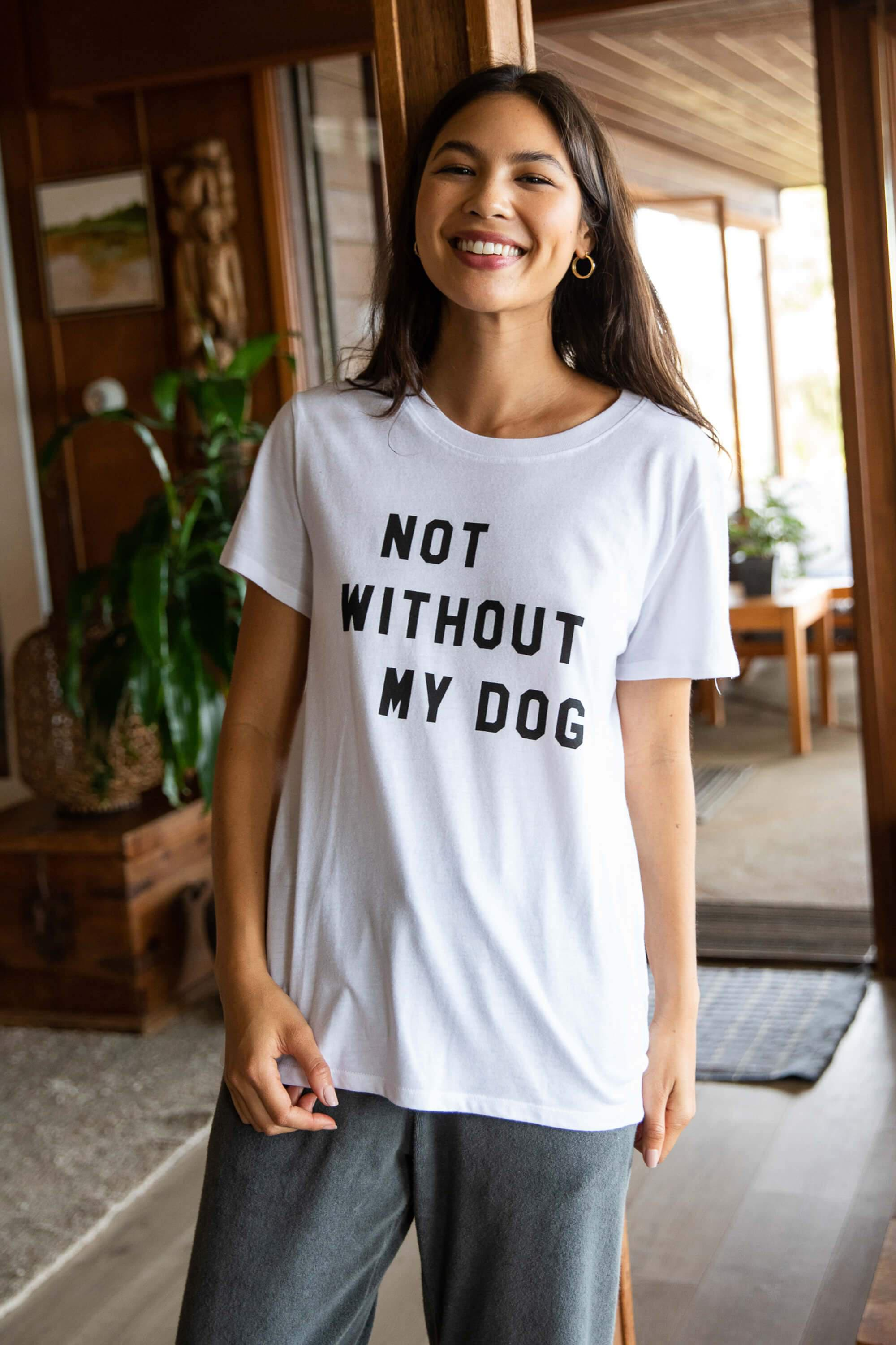NOT WITHOUT MY DOG LOOSE TEE - WHITE