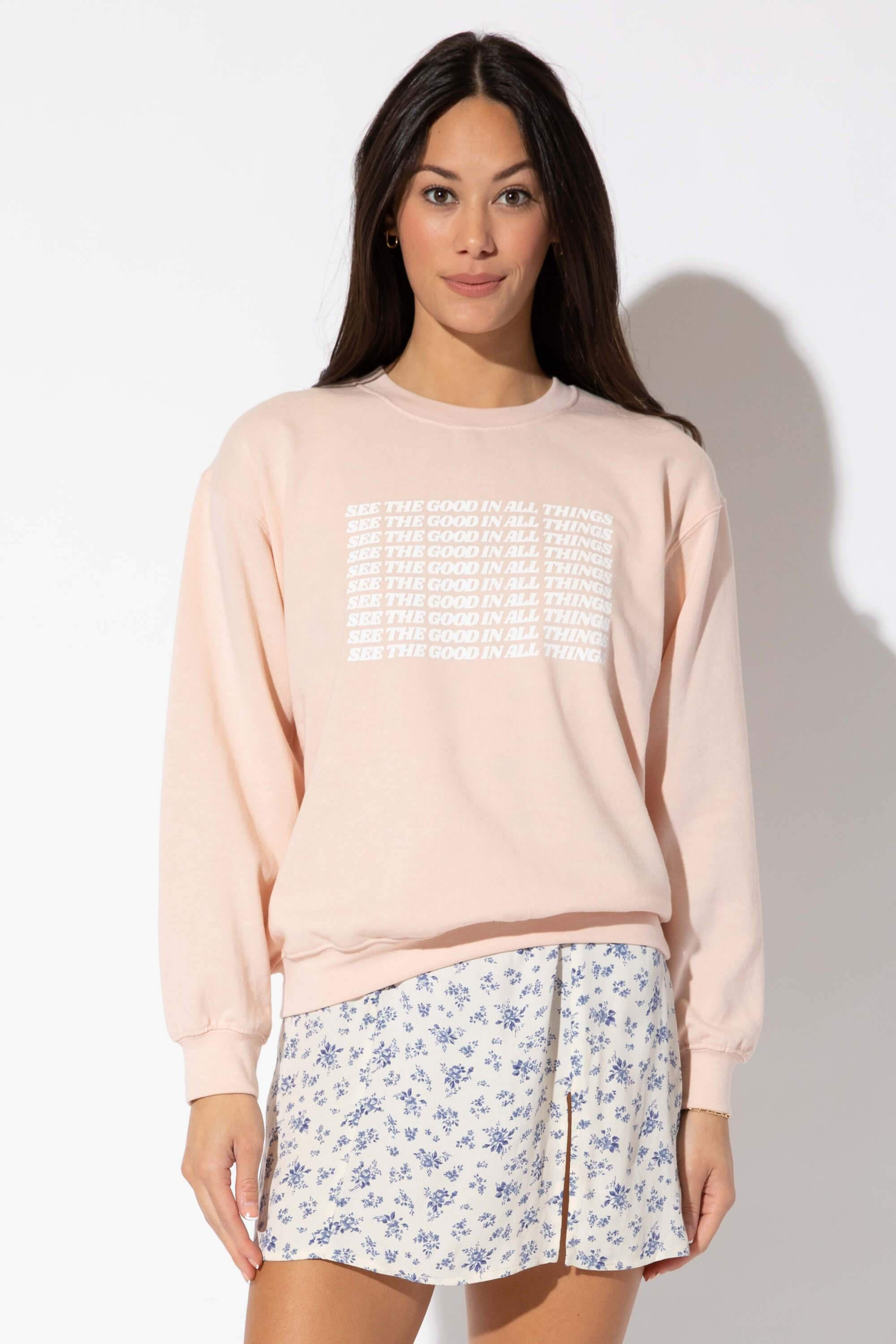 SEE THE GOOD IN ALL THINGS WILLOW SWEATSHIRT