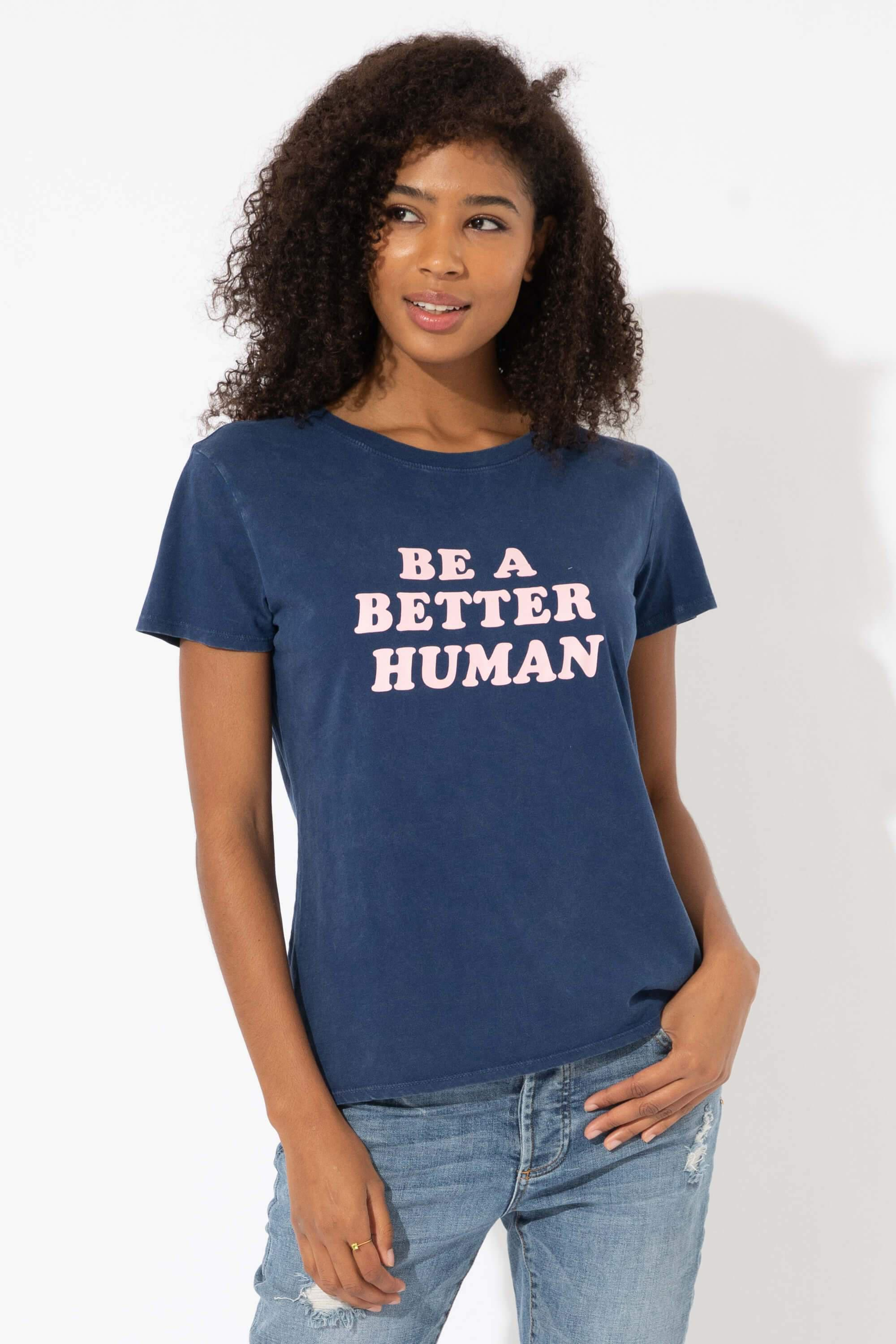 BE A BETTER HUMAN LOOSE TEE 1