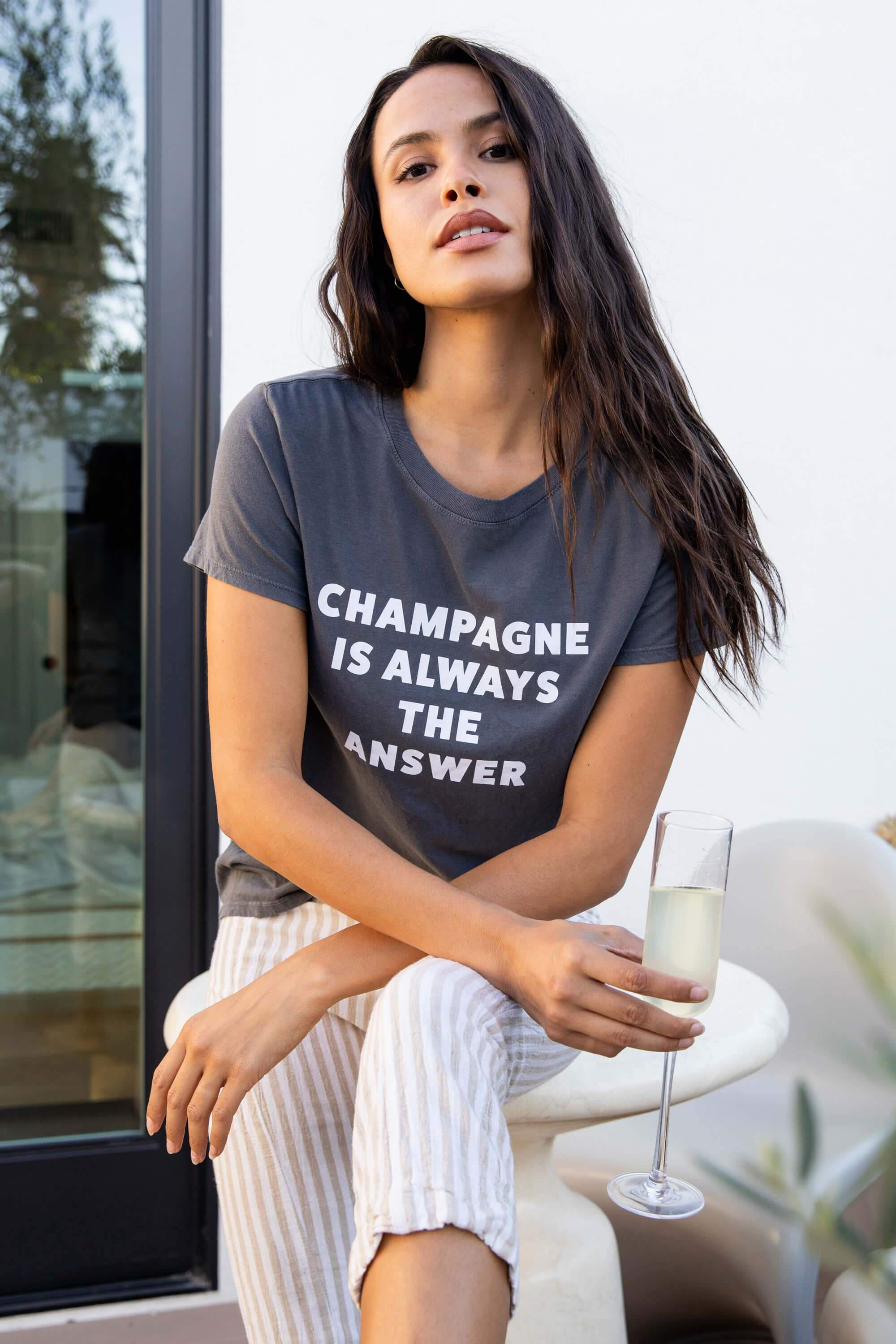 CHAMPAGNE IS ALWAYS THE ANSWER LOOSE TEE